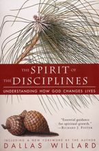 The Spirit of the Disciplines - Reissue