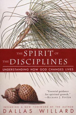 The Spirit of the Disciplines - Reissue