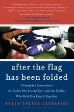 After the Flag Has Been Folded Paperback  by Karen Spears Zacharias