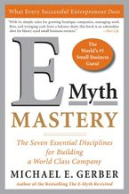 Book cover image: E-Myth Mastery: The Seven Essential Disciplines for Building a World-Class Company