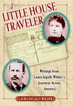 A Little House Traveler Hardcover  by Laura Ingalls Wilder