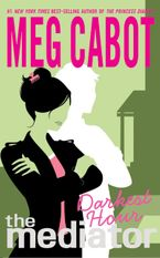 The Mediator #4: Darkest Hour Paperback  by Meg Cabot