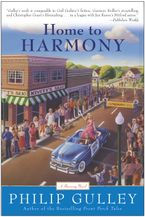 Home to Harmony Paperback  by Philip Gulley