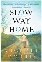 Slow Way Home Paperback  by Michael Morris