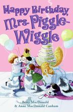 Happy Birthday, Mrs. Piggle-Wiggle Hardcover  by Betty MacDonald