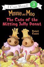 Minnie and Moo: The Case of the Missing Jelly Donut Paperback  by Denys Cazet