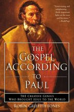 The Gospel According to Paul Paperback  by Robin Griffith-Jones