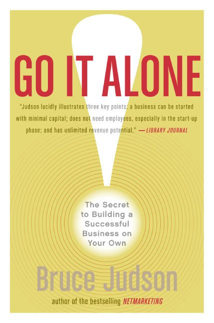 Book cover image: Go It Alone!: The Secret to Building a Successful Business on Your Own