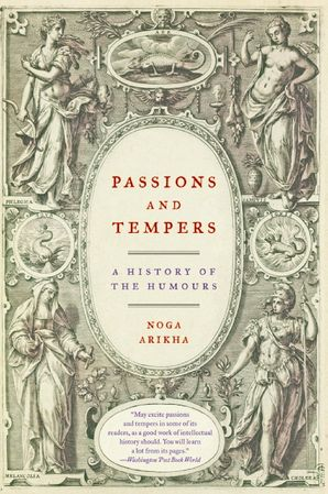 Passions and Tempers: A History of the Humours