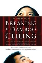 Book cover image: Breaking the Bamboo Ceiling: Career Strategies for Asians