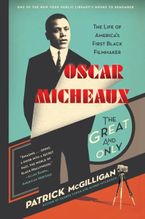 Oscar Micheaux: The Great and Only Paperback  by Patrick McGilligan