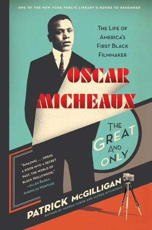 Oscar Micheaux: The Great and Only book image
