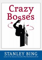 Crazy Bosses Hardcover  by Stanley Bing