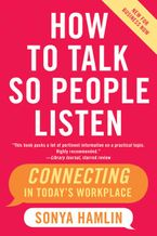 Book cover image: How to Talk So People Listen: Connecting in Today's Workplace