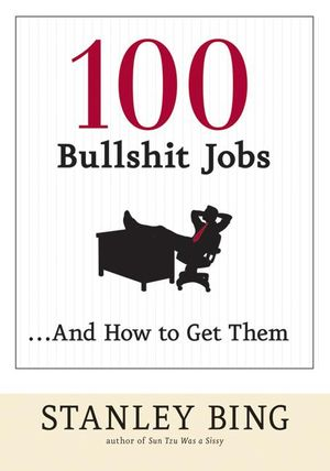 100 Bullshit Jobs...And How to Get Them book image