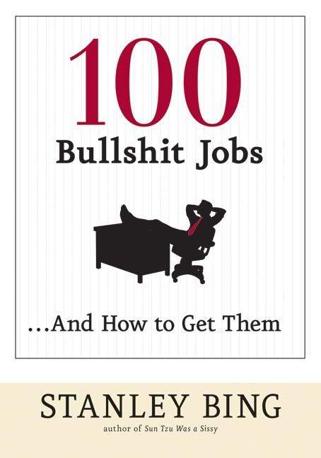 Book cover image: 100 Bullshit Jobs...And How to Get Them