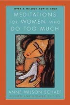 Meditations for Women Who Do Too Much - Revised edition Paperback  by Anne Wilson Schaef