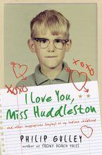 I Love You, Miss Huddleston