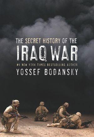 Secret History of the Iraq War book image
