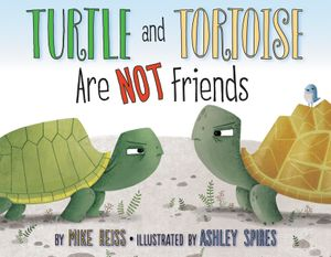 Turtle and Tortoise Are Not Friends book image