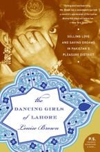 The Dancing Girls of Lahore Paperback  by Louise Brown