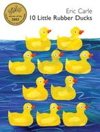 10 Little Rubber Ducks Hardcover  by Eric Carle
