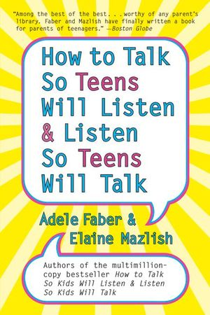 How to Talk so Teens Will Listen and Listen so Teens Will book image