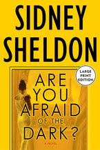 Are You Afraid of the Dark? Paperback LTE by Sidney Sheldon