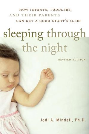 Sleeping Through the Night, Revised Edition Paperback  by