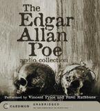 The Edgar Allan Poe Audio Collection Downloadable audio file ABR by Edgar Allan Poe