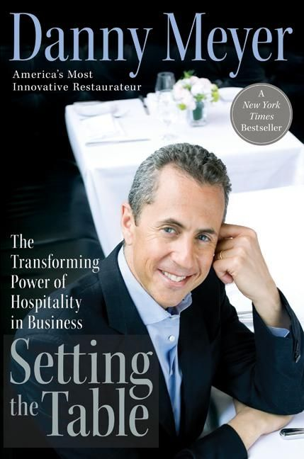 Setting the Table. Read a S&le Enlarge Book Cover  sc 1 st  HarperCollins Publishers & Setting the Table - Danny Meyer - Hardcover