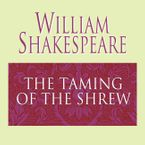 The Taming of the Shrew Downloadable audio file ABR by William Shakespeare
