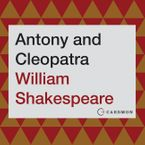 Antony and Cleopatra Downloadable audio file ABR by William Shakespeare