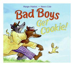 Bad Boys Get Cookie! book image