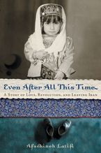 Even After All This Time Paperback  by Afschineh Latifi