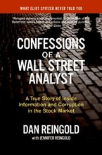 Book cover image: Confessions of a Wall Street Analyst: A True Story of Inside Information and Corruption in the Stock Market