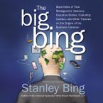 The Big Bing Downloadable audio file ABR by Stanley Bing