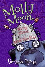 Molly Moon, Micky Minus, & the Mind Machine