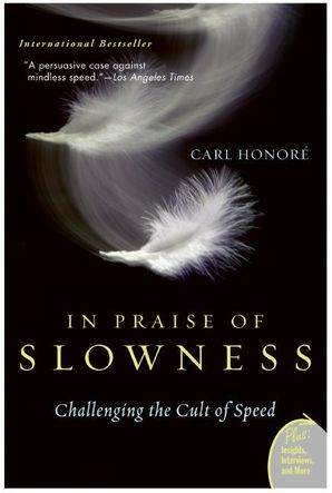 In Praise of Slowness - Carl Honore - Paperback