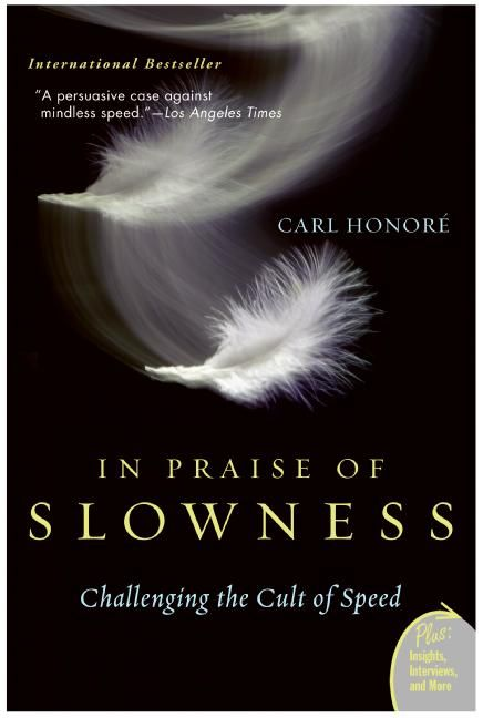 In Praise of Slowness Carl Honore Paperback