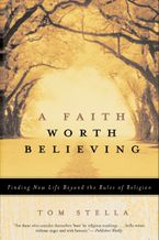 A Faith Worth Believing Paperback  by Tom Stella