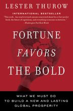 Book cover image: Fortune Favors the Bold: What We Must Do to Build a New and Lasting Global Prosperity