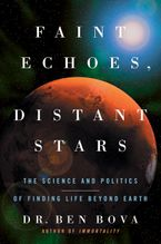 Faint Echoes, Distant Stars Paperback  by Ben Bova