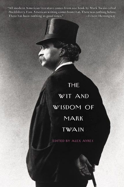 The Wit And Wisdom Of Mark Twain Alex Ayres Paperback