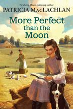More Perfect than the Moon Paperback  by Patricia MacLachlan