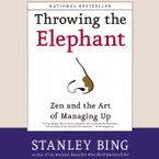 Throwing the Elephant Downloadable audio file UBR by Stanley Bing