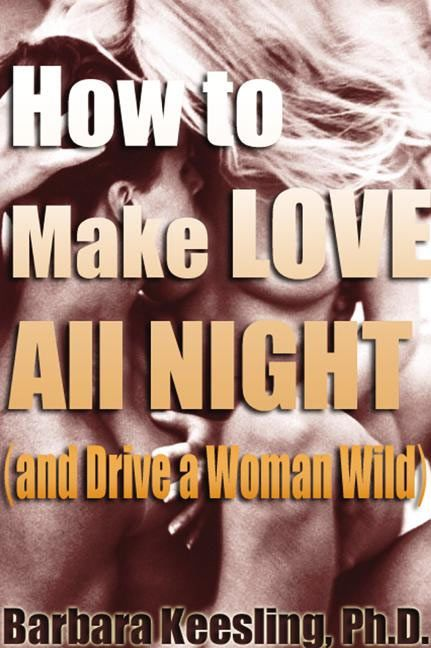 How To Make A Book Cover App ~ How to make love all night barbara keesling phd