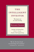 The Intelligent Investor: The Classic Text On Value Investing - Benjamin Graham