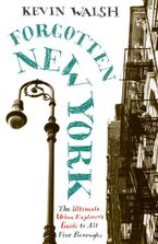 Forgotten New York Paperback  by Kevin Walsh