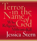 Terror in the Name of God Downloadable audio file ABR by Jessica Stern